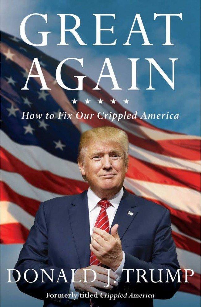 """Книга Дональда Трампа  """"Изувеченная Америка: как сделать Америку снова великой""""."""